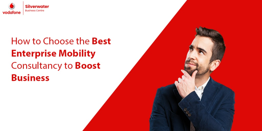Hot to Choose  Enterprise Mobility Consultancy to boost Business