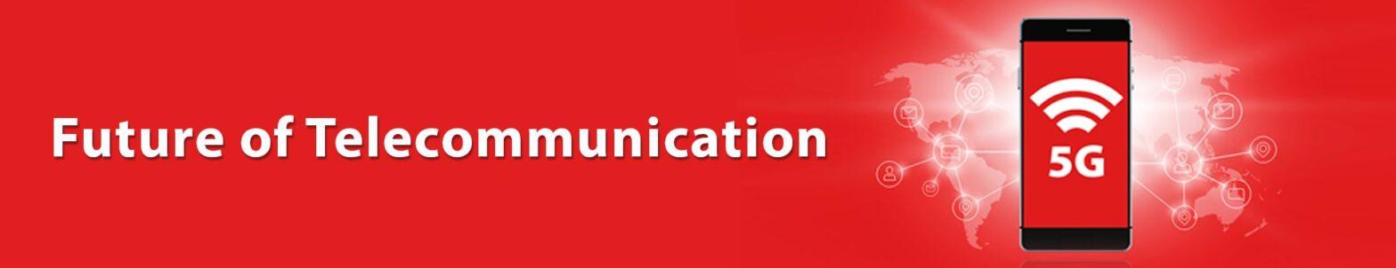 future of telecommunication