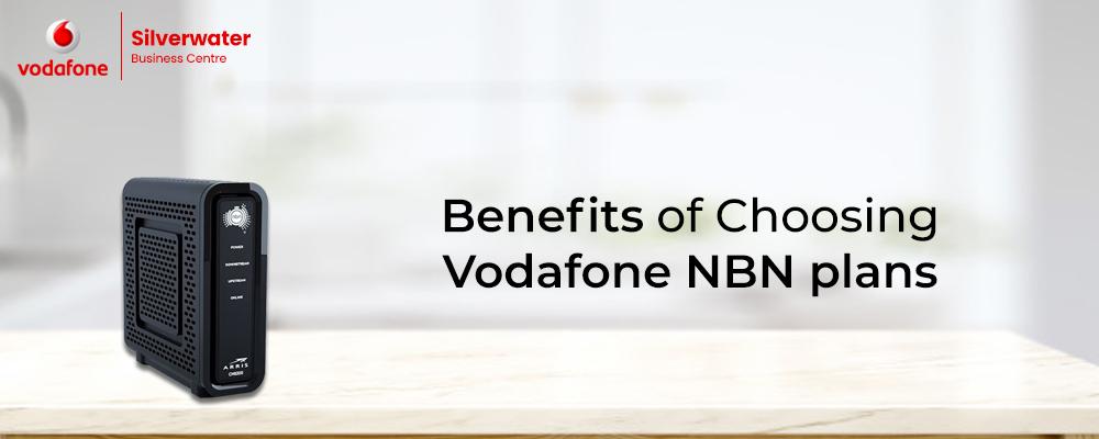 Benefis of Choosing Vodafone NBN plans
